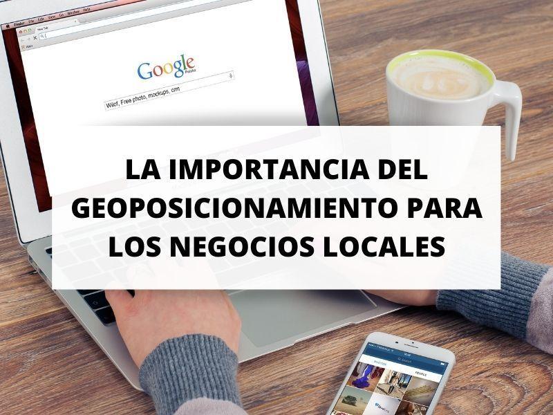 Cómo influye el geoposicionamiento de internet en un negocio local